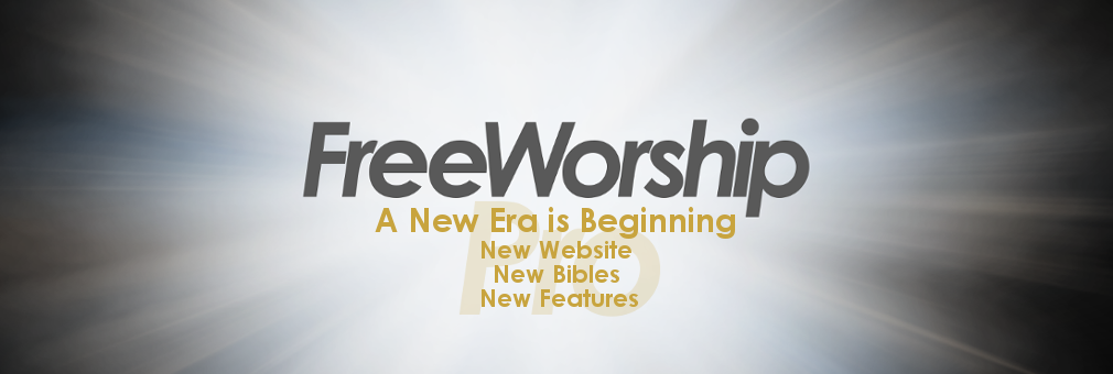 A new era is beginning. New website, new bibles, new features.